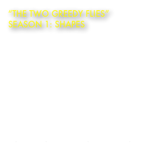 """The Two Greedy Flies""