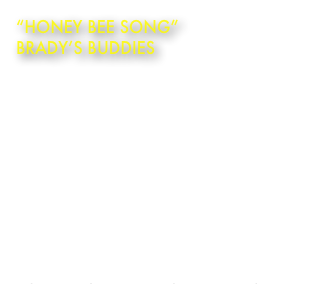 """Honey Bee Song""