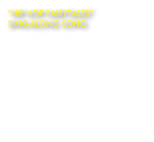 """Hip Hop FairyTales""
