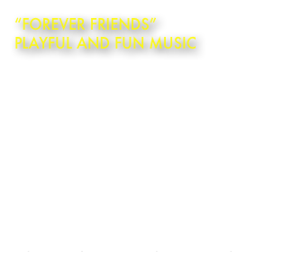 """Forever Friends""